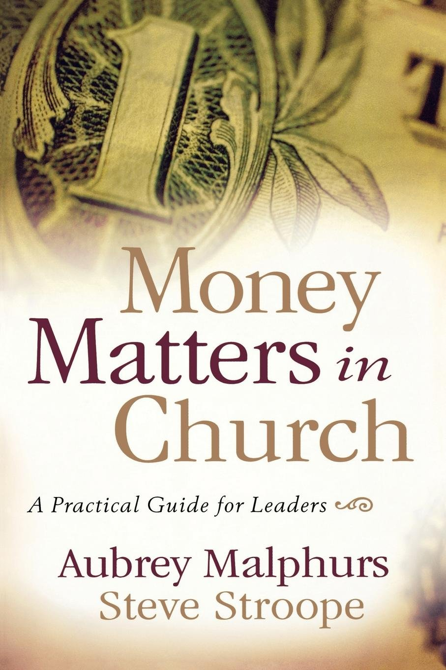 Money Matters In Church A Practical Guide For Leaders Aubrey