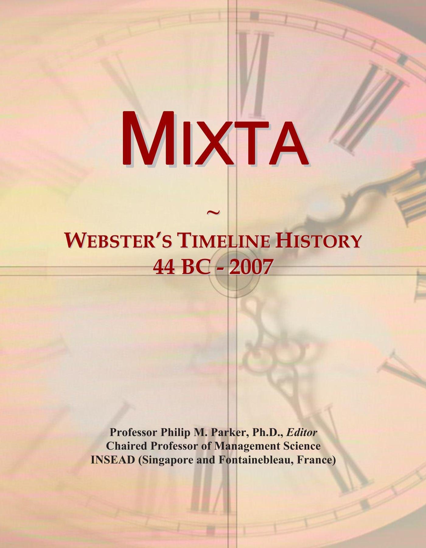 Read Online Mixta: Webster's Timeline History, 44 BC - 2007 pdf