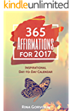 365 Affirmations For 2017: Inspirational Day-To-Day Calendar