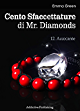 Cento Sfaccettature di Mr. Diamonds - vol. 12: Accecante