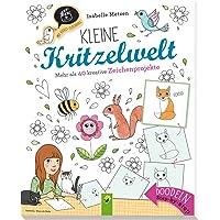 Kleine Kritzelwelt: Mehr als 40 kreative Zeichenprojekte