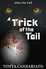 A Trick of the Tail (After the Fall Book 2) Kindle Edition