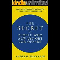 Secret of People Who Always Get Job Offers