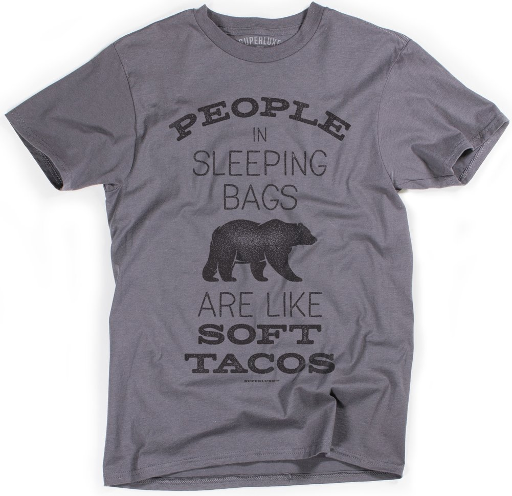 Superluxe Clothing Mens/Unisex People in Sleeping Bags are Like Soft Tacos Bear T-Shirt, X-Large