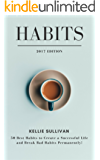 Habits : 5O Best Habits To Create A Successful Life And Break Bad Habits Permanently! (English Edition)