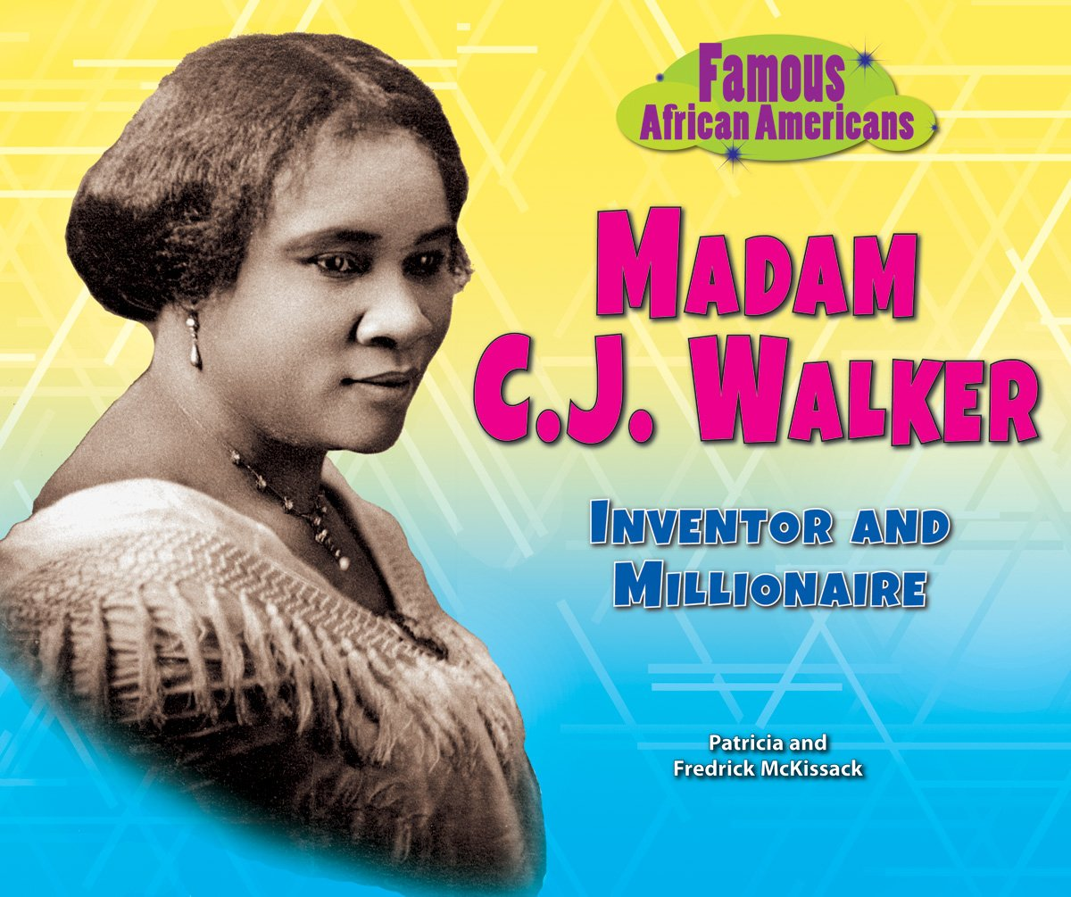 madam c j walker inventor and millionaire famous african
