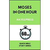Moses in One Hour (Quick Bible Study Series)