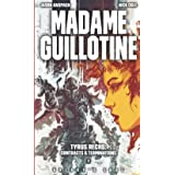 Madame Guillotine (Tyrus Rechs: Contracts & Terminations)