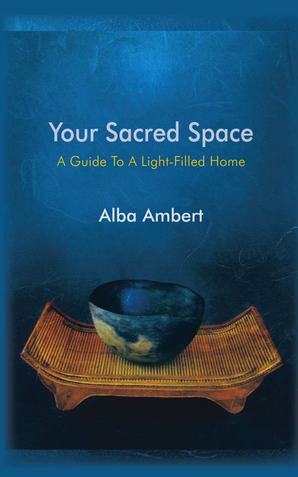 Download Your Sacred Space: A Guide to a Light-Filled Home PDF