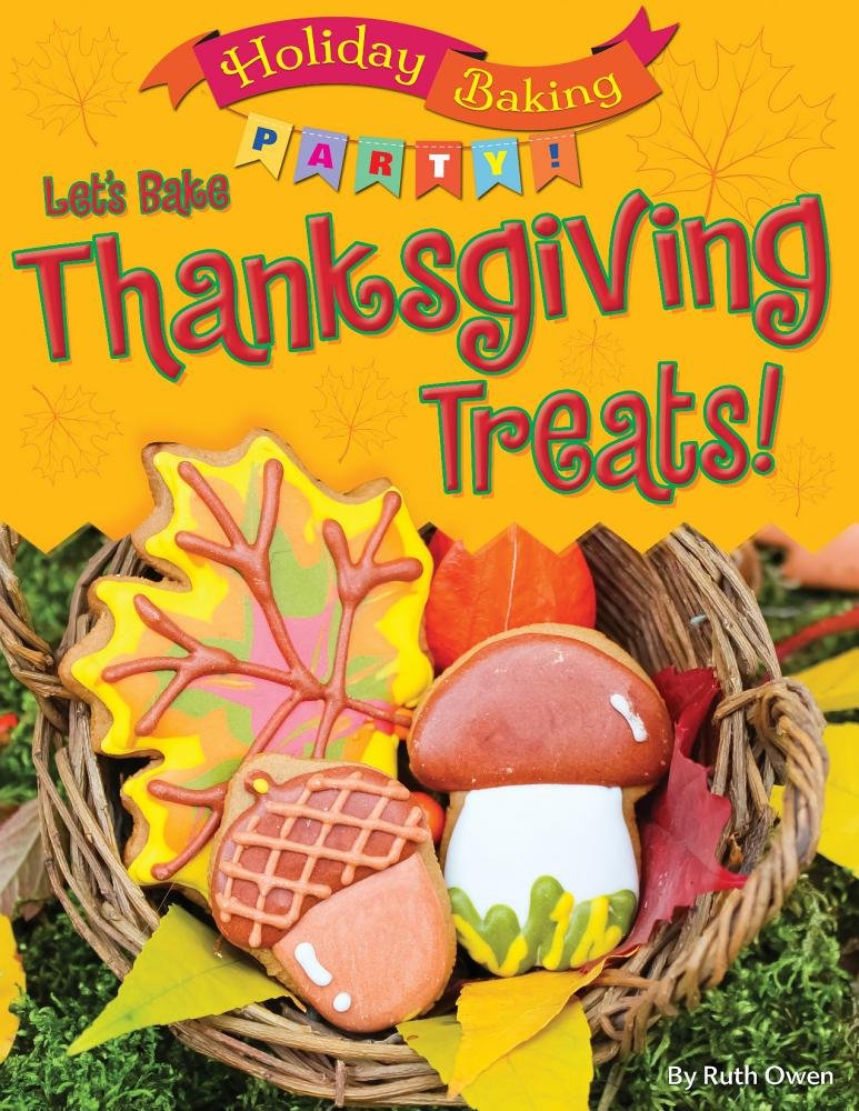 Let's Bake Thanksgiving Treats! (Holiday Baking Party!)