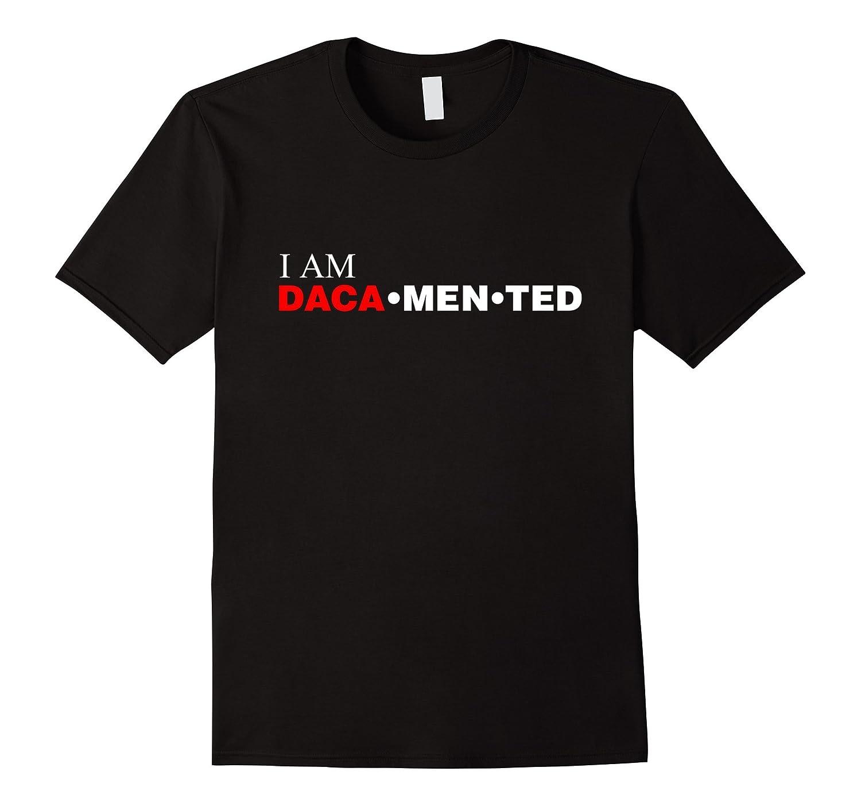 I Am DACAmented T-Shirt-CL