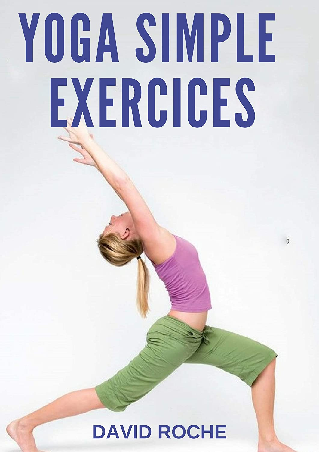 Yoga: Simple Exercices (French Edition) eBook: DAVID ROCHE ...