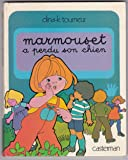 Les Grandes actions de Marmouset, Tome 3 : Marmouset a perdu son chien