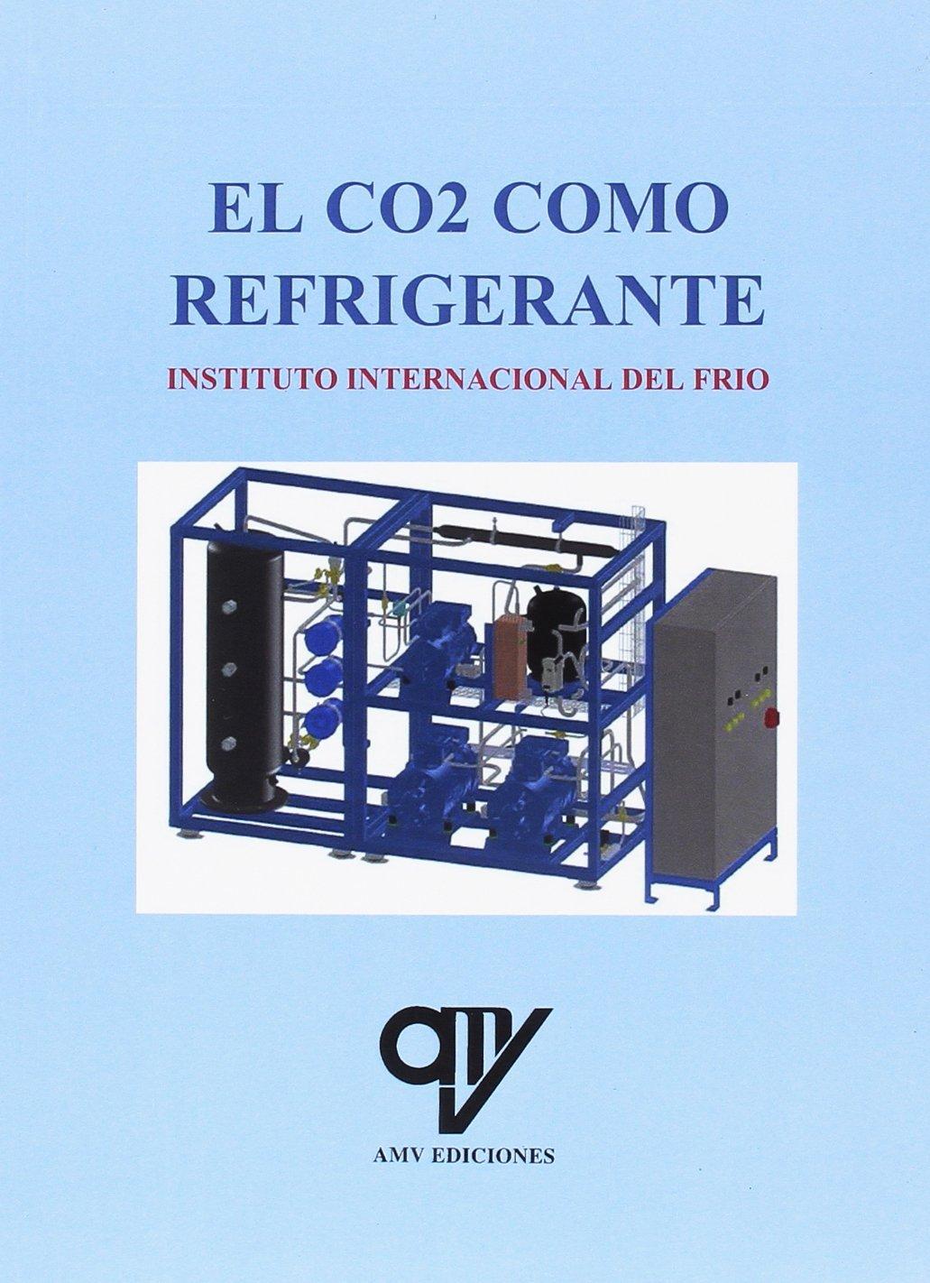 El CO2 como refrigerante: Amazon.es: Instituto Internacional del ...