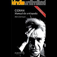 Cioran, Manual de antiayuda: Biografía (No Ficcion)