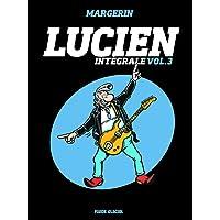 Lucien, Intégrale Tome 3 :
