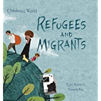 Refugees and Migrants (Children in Our World)