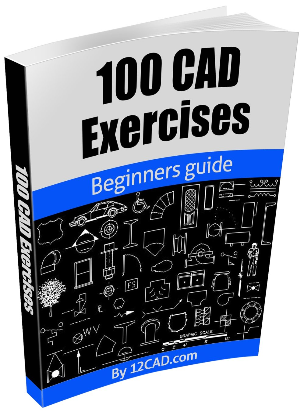 100 CAD Exercises   Learn By Practicing   Learn To Design 2D And 3D Models By Practicing With These 100 CAD Exercises   English Edition