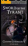 Sword of the Tyrant: A Monster Girl Harem Fantasy (Celestine Chronicles Book 5)