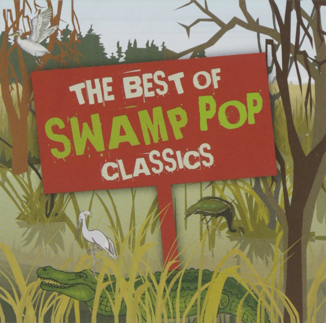 The Best Of Swamp Pop Classics