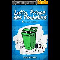 Lutin, Prince des Poubelles: Humour Jeunesse