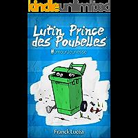 Lutin, Prince des Poubelles: Humour Jeunesse (French Edition)