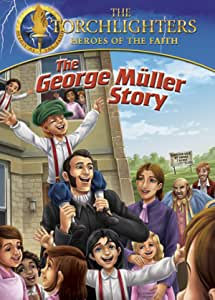 Torchlighters: The George Müller Story