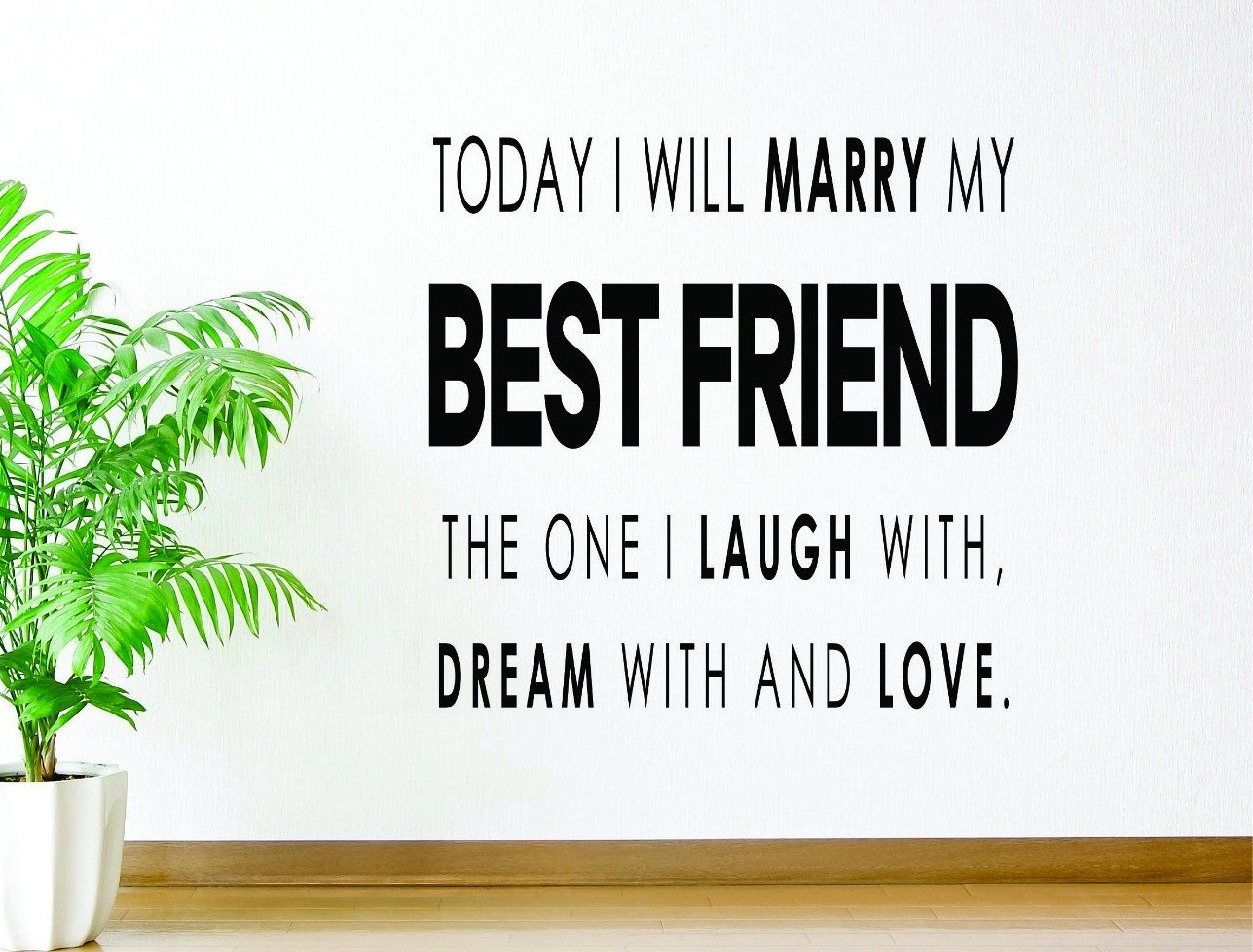 Design with Vinyl RAD 688 2 Today I Will Marry My Bestfriend The One I Laugh With 16 x 16 Black Dream with And Love Wedding Marriage Quote Vinyl Wall Decal