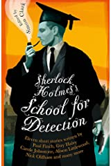 Sherlock Holmes's School for Detection: 11 New Adventures and Intrigues Paperback