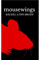 Mousewings: a post-apocalyptic urban fairytale (Produced Plays by Rachel Lynn Brody Book 4) Kindle Edition