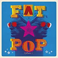 Fat Pop [3CD Boxset]