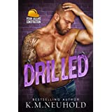 Drilled (Four Bears Construction Book 7)