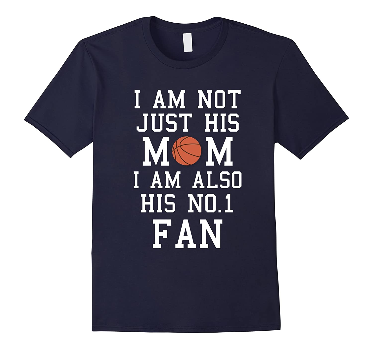 I Am Not Just His Mom I Am Also His No 1 1 Number 1 Fan Proud Mother T-Shirt-TH