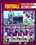 Aston Villa 1951-73: Through the Pages of Charles Buchan's Football Monthly