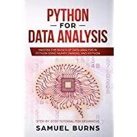 Python for Data Analysis: Master the Basics of Data Analysis in Python Using Numpy, Pandas and Ipython