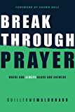 Breakthrough Prayer: Where God Always Hears and Answers