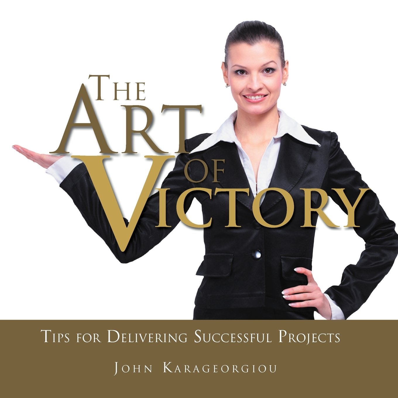 The Art of Victory: Tips for Delivering Successful Projects PDF