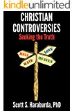 Christian Controversies: Seeking the Truth