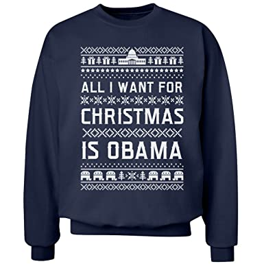 customized girl all i want for christmas is obama unisex ultimate crewneck sweatshirt - What Girls Want For Christmas