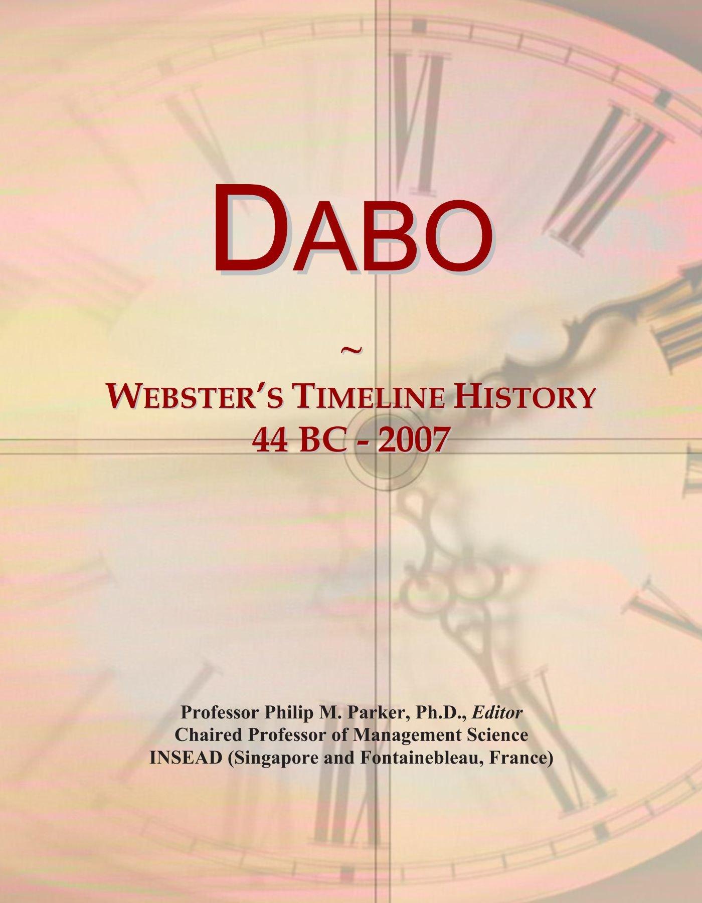 Read Online Dabo: Webster's Timeline History, 44 BC - 2007 pdf epub