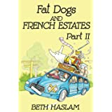 Fat Dogs and French Estates, Part 2