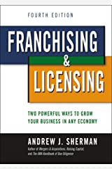 Franchising and   Licensing: Two Powerful Ways to Grow Your Business in Any Economy Hardcover