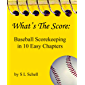 What's The Score: Baseball Scorekeeping in 10 Easy Chapters (English Edition)