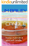 GEL CANDLE: home maid do it yourself candle