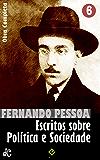 Obra Completa de Fernando Pessoa VI: Escritos sobre Política e Sociedade (Edição Definitiva) (Portuguese Edition)