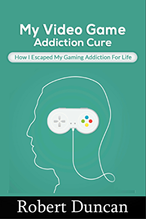 My Video Game Addiction Cure: How I Escaped My Video Game Addiction For Life (Addiction; selfhelp; gaming addiction; video game addiction; internet addiction; computer addiction)