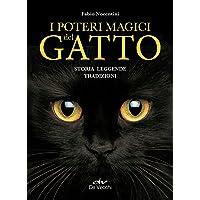 I poteri magici del gatto. Storia, leggende, tradizioni