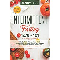 Intermittent Fasting: 16/8 + 101 The Definitive Weight Loss Guide for Beginners....