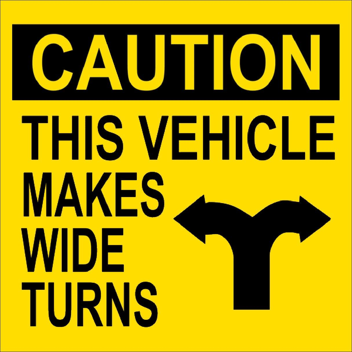 """Caution Wide Turns Safety Dept.Truck Trailer Decal Sticker 8/"""" x 10/"""""""
