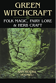 Grimoire for the green witch a complete book of shadows ebook ann green witchcraft folk magic fairy lore herb craft folk magic fairy fandeluxe Image collections